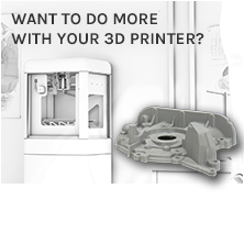 Want to do more with your 3D PRINTER ? Learn more
